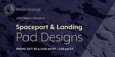 Moon Dialogs #7: Spaceport & Landing Pad Designs tickets