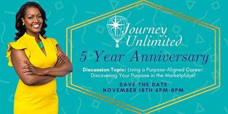 Journey Unlimited Anniversary Celebration: Living a Purpose-Aligned Career! tickets