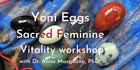 Yoni Eggs - Sacred Feminine Vitality Workshop tickets