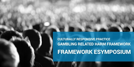 eSymposium: Culturally Responsive Practice, Gambling Related Harm Framework tickets