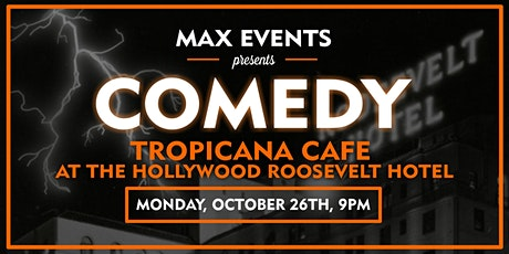 Comedy at Tropicana Café at The Hollywood Roosevelt tickets