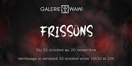 "Vernissage ""Frissons"" (exposition collective) billets"