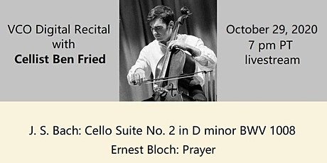 VCO Digital Recital: Ben Fried (cello) tickets