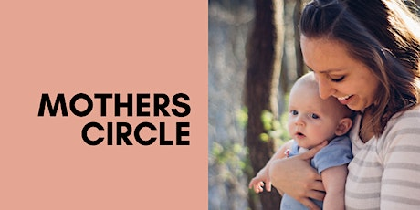 MOTHERS CIRCLE for Mothers and their Babies 0-12months old - Term 4, Week 3 tickets
