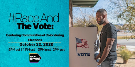 #RaceAnd the Vote:  Centering Communities of Color during Elections tickets