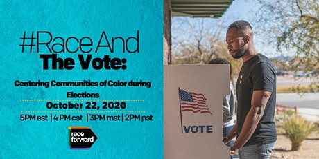 #RaceAnd the Vote:  Centering Communities of Color during Elections
