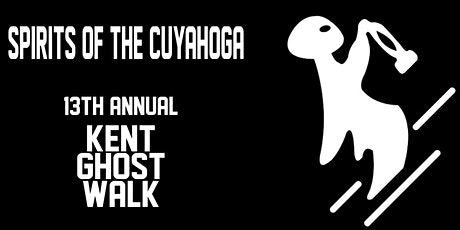 Spirits of the Cuyahoga  - 13th Annual Kent Ghost Walk tickets