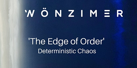 'The Edge of Order' Deterministic Chaos tickets