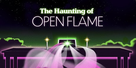 Open Flame Presents: The Haunting of Open Flame tickets