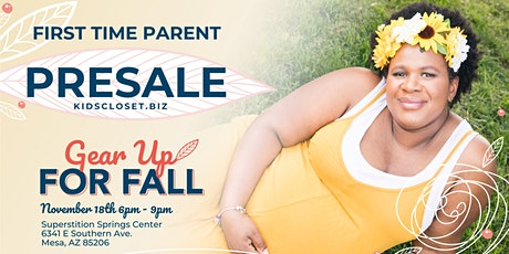 Kid's Closet - Mesa - 6pm First Time Parents Pre-sale - Nov 18th tickets