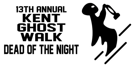 The Dead of the Night  - 13th Annual Kent Ghost Walk tickets