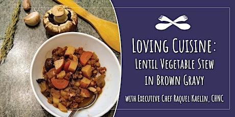 Loving Cuisine: Hearty-Protein Rich Lentil Vegetable Stew in Brown Gravy