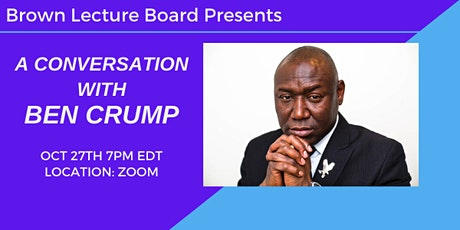 Brown Lecture Board Presents: A Conversation with Benjamin Crump tickets