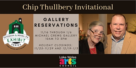 Gallery Reservations--Chip Thullbery Invitational tickets