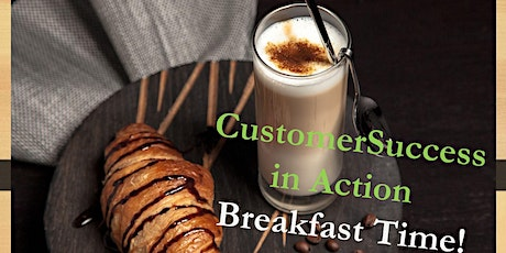 Customer Experience & Success in Action - Breakfast (#5) tickets