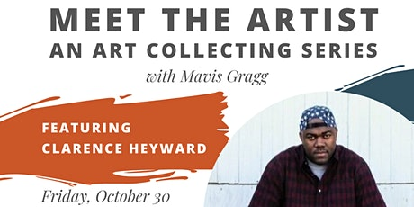Meet the Artist: Clarence Heyward tickets