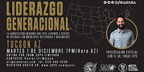 Seminario Liderazgo Generacional  ONLINE con el Dr. Lucas Leys (Tucson AZ) tickets