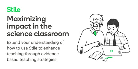 'Maximizing impact in the science classroom' virtual workshop tickets
