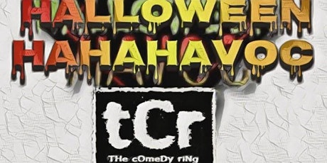 COMEDY Ring -  Halloween Hahahavoc!!! tickets