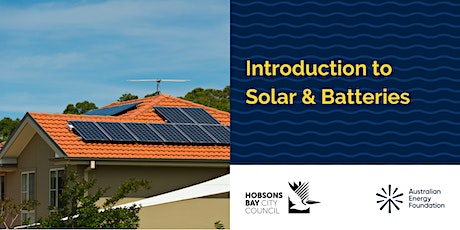 Introduction to Solar & Batteries Webinar - Hobsons Bay Council tickets