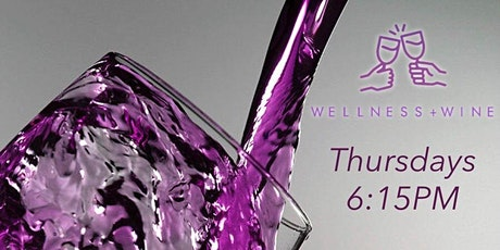 Wellness + Wine : Get Well With Wine tickets