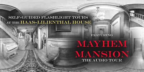 Self-Guided Flashlight Tours at the Haas-Lilienthal House in SF tickets