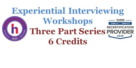 Experiential Interviewing Workshops (Three Consecutive Sessions) tickets