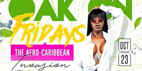 AFRO-CARIBBEAN INVASION | AT OAK ON FRIDAYS