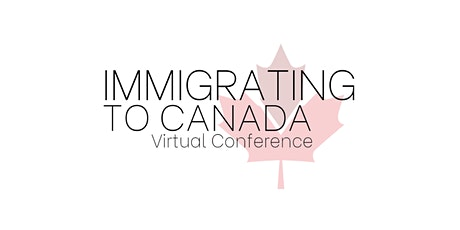 Virtual Immigrating to Canada Conference tickets