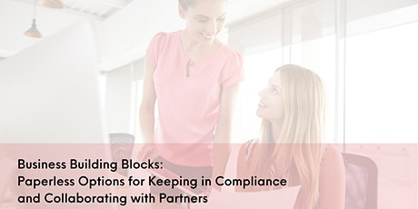 Business Building Blocks: Paperless Options for Keeping in Compliance and C tickets
