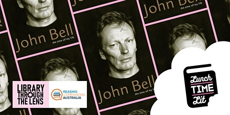 Lunchtime Lit 'The Time of My Life by John Bell' tickets