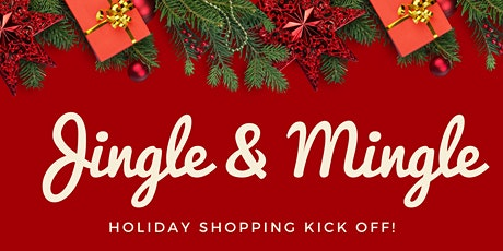 Jingle and Mingle Holiday Kick Off! tickets