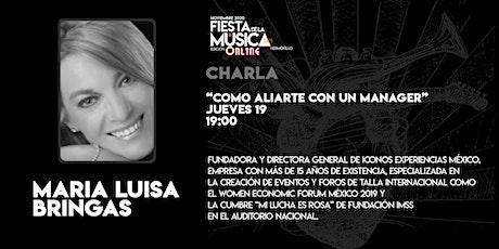Charla María Luisa Bringas - ¿Cómo aliarte con un manager? boletos