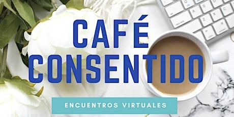 Café Consentido: Encuentro virtual para el autoconocimiento y el compartir entradas