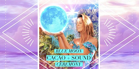 Blue Moon // Cacao + Sound Ceremony tickets