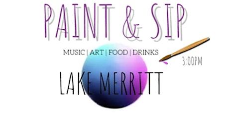 ✨☺️✨ PAINT & SIP PARTY - Lake Merritt tickets