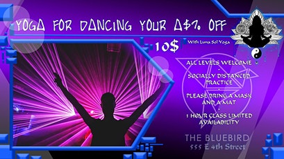 YOGA FOR DANCING YOUR A$% OFF with Luna Sol Yoga tickets