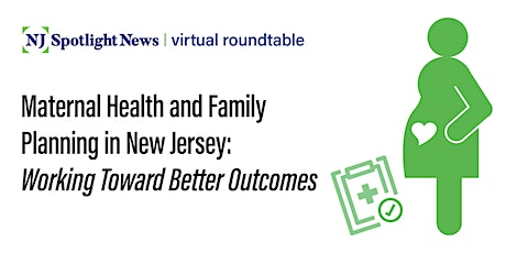 Maternal Health and Family Planning in NJ: Working Toward Better Outcomes tickets