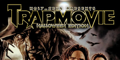 TRAP MOVIE (HALLOWEEN EDITION) Music & Movie Party tickets