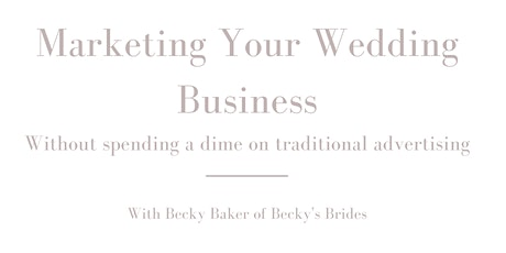 Marketing Your Wedding Business...Without Spending a Dime! tickets