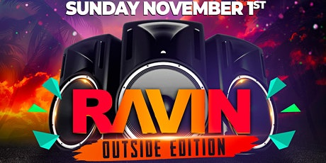 WE RAVIN OUTSIDE tickets