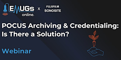 POCUS Archiving & Credentialing - Is There a Solution? tickets