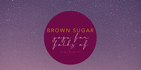Brown Sugar Yoga: Heeding Ancestor Wisdom with Calia Marshall tickets