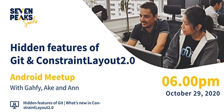 Android: Hidden features of Git & ConstraintLayout  2.0 tickets