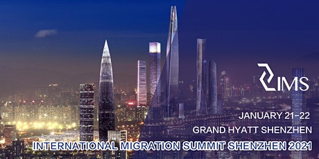 INTERNATIONAL MIGRATION SUMMIT SHENZHEN 2021 tickets