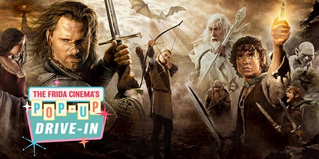 The Lord of the Rings: The Return of the King - Pop-Up Drive-In tickets