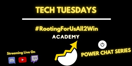 Power Chats - Tech Tuesdays - #RootingForUsAll2Win Academy tickets