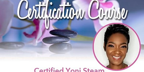 Certified Yoni Steam Practitioner Course tickets