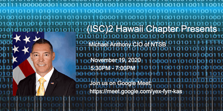 (ISC)² Hawaii Chapter Nov19 - Michael  Anthony CIO of NTSB tickets