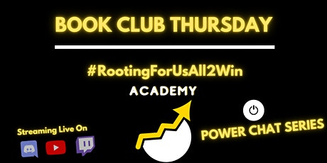 Power Chats - Book Club Thursday - #RootingForUsAll2Win Academy tickets